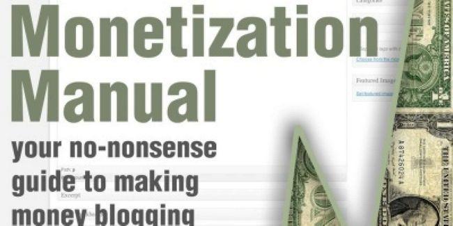 Manual de monetización: su guía sin sentido de hacer dinero de blogs