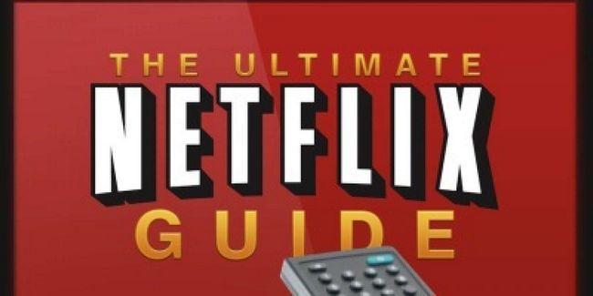 La mejor guía de netflix: todo lo que quería saber acerca de netflix, pero se atrevió a preguntar